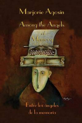Among the Angels of Memory: Entre los angeles de la memoria (Hardback)