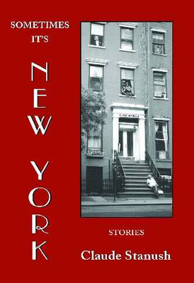 Sometimes It's New York: Stories (Paperback)