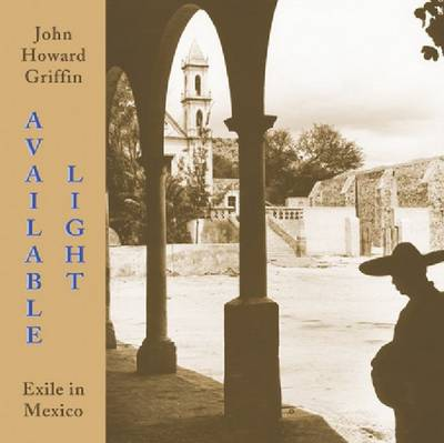 Available Light: Exile in Mexico (Paperback)