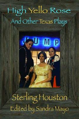 High Yello Rose: And Other Texas Plays (Paperback)