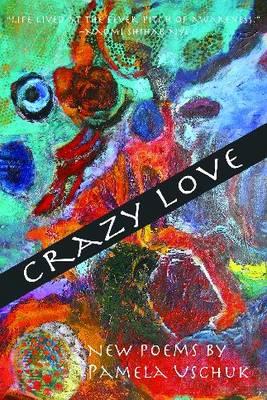 Crazy Love: New Poems (Paperback)