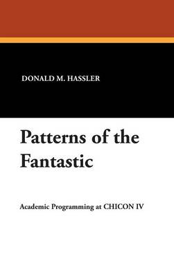 Patterns of the Fantastic (Hardback)
