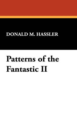 Patterns of the Fantastic II (Paperback)