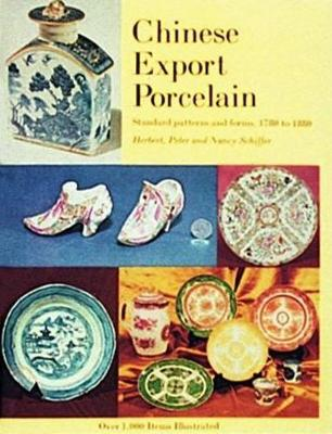 Chinese Export Porcelain, Standard Patterns and Forms, 1780-1880: Standard Patterns and Forms, 1780 to 1880 (Hardback)