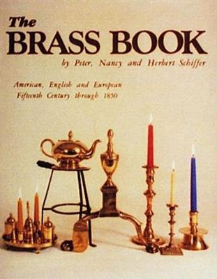 The Brass Book, American, English, and European: 15th Century to 1850 (Hardback)