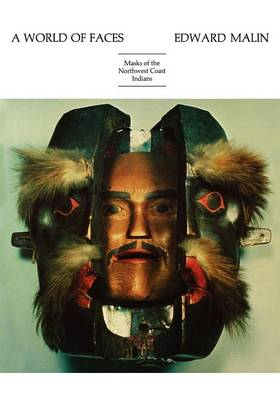 A World of Faces: Masks of the Northwest Coast Indians (Paperback)