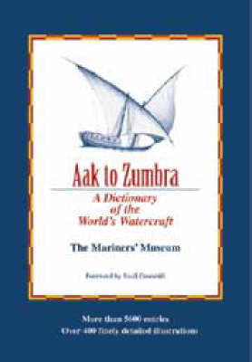 Aak to Zumbra: A Dictionary of the World's Watercraft (Hardback)