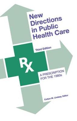 New Directions in Public Health Care: A Prescription for the 1980s (Paperback)
