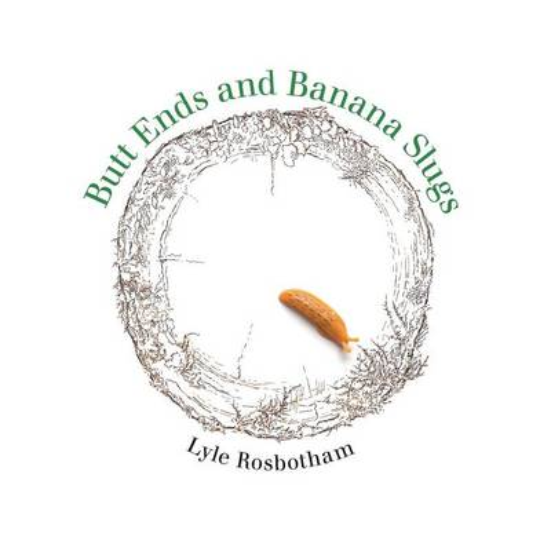 Butt Ends and Banana Slugs (Paperback)