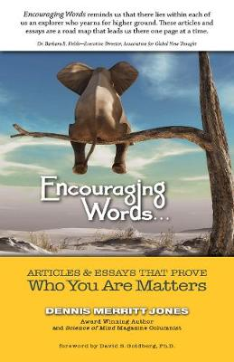 Encouraging Words...: Articles & Essays That Prove Who You are Matters (Paperback)