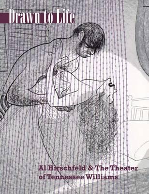 Drawn to Life: Al Hirschfeld & the Theater of Tennessee (Hardback)