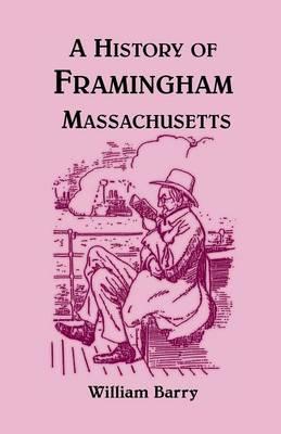 A History of Framingham, Massachusetts (Paperback)