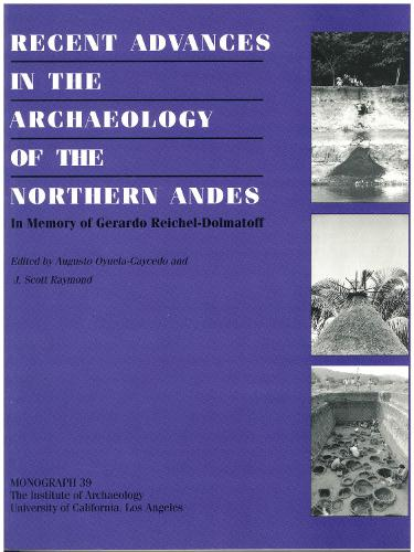 Studies in memory of Gerardo Reiche-Dolmatiff Recent Advances in the Archaeology of the Northern Andes - Monographs 39 (Paperback)