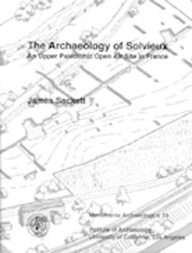 The Archaeology of Solvieux: An Upper Paleolithic Open Air Site in France - Monumenta Archaeologica 19 (Hardback)