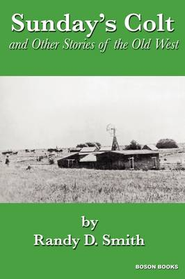 Sunday's Colt and Other Stories of the Old West (Paperback)