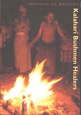 Kalahari Bushmen Healers - Profiles of Healing S. (Paperback)