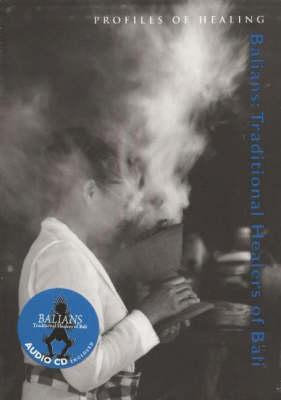Balians: Traditional Healers of Bali - Profiles in Healing No. 10 (Paperback)