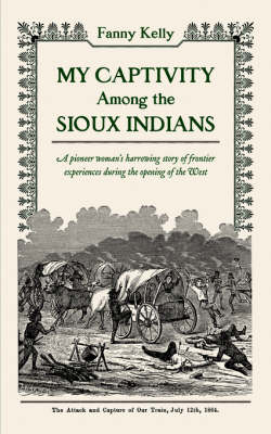 My Captivity Among the Sioux Indians (Paperback)