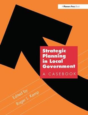 Strategic Planning in Local Government: A Casebook (Paperback)