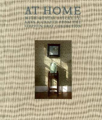 At Home With Gustav Stickley (Hardback)