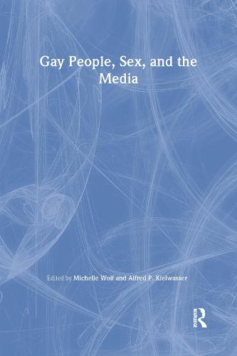Gay People, Sex, and the Media (Paperback)