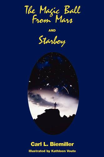 The Magic Ball from Mars and Starboy (Paperback)