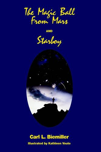 The Magic Ball from Mars and Starboy (Hardback)