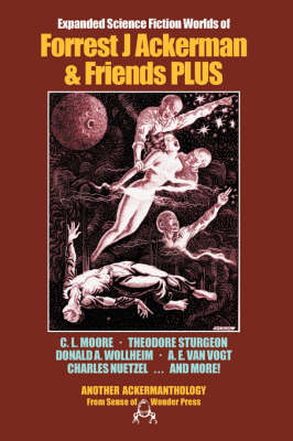 Expanded Science Fiction Worlds of Forrest J. Ackerman and Friends (Paperback)