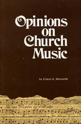 Opinions on Church Music: Comments and Reports from Four and a Half Centuries (Paperback)
