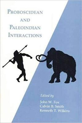 Proboscidean and Paleoindian Interactions (Paperback)