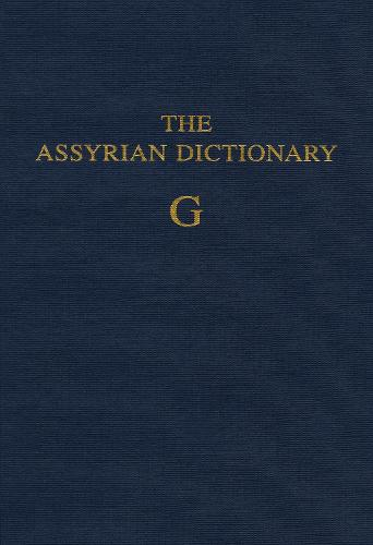 Assyrian Dictionary of the Oriental Institute of the University of Chicago, Volume 5, G (Hardback)