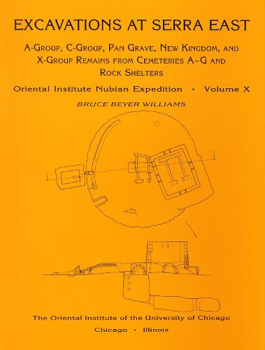 Excavations at Serra East, Parts 1-5: A-Group, C-Group, Pan Grave, New Kingdom, and X-Group Remains from Cemeteries A-G and Rock Shelters (Hardback)