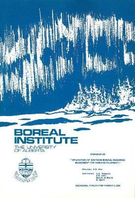 Symposium on Implications of Northern Mineral Resources Management for Human Development - Occasional Publications Series (Paperback)