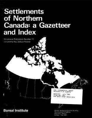 Settlements of Northern Canada: A Gazeteer and Index - Occasional Publications Series (Paperback)