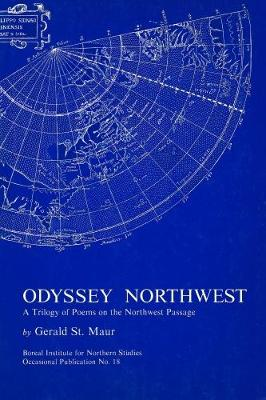 Odyssey Northwest: A Trilogy of Poems on the Northwest Passage - Occasional Publications Series (Hardback)