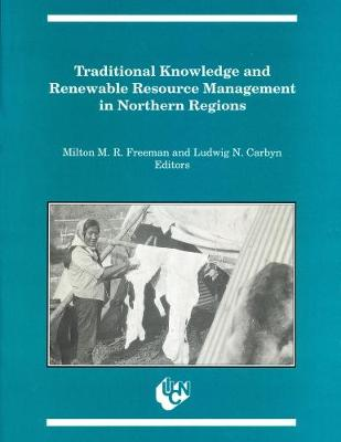 Traditional Knowledge and Renewable Resource Management in Northern Regions - Occasional Publications Series (Paperback)