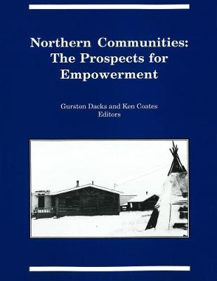 Northern Communities: The Prospects for Empowerment - Occasional Publications Series (Paperback)