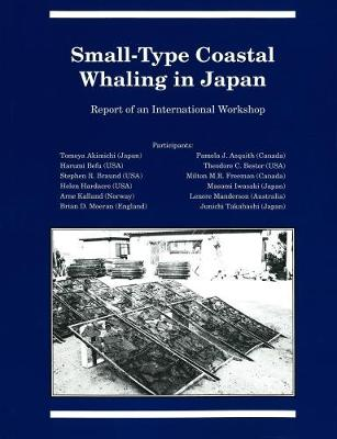 Small-Type Coastal Whaling in Japan: Report of an International Workshop - Occasional Publications Series (Paperback)