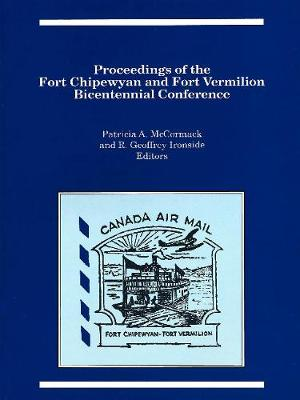 Proceedings of the Fort Chipewyan and Fort Vermilion Bicentennial Conference - Occasional Publications Series (Paperback)