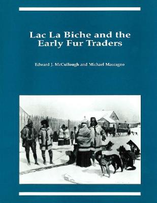 Lac La Biche and the Early Fur Traders - Occasional Publications Series (Paperback)