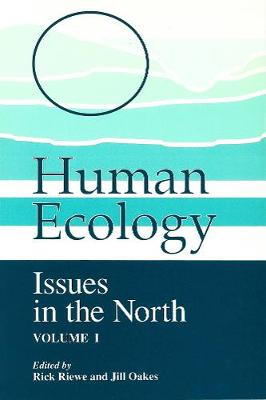 Human Ecology: Issues in the North (Volume I) - Occasional Publications Series (Paperback)