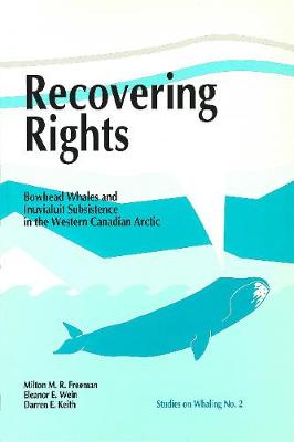 Recovering Rights: Bowhead Whales and Inuvialuit Subsistence in the Western Canadian Arctic - Occasional Publications Series (Paperback)