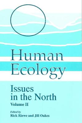 Human Ecology: Issues in the North (Volume II) - Occasional Publications Series (Paperback)