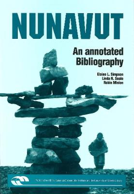 Nunavut: An Annotated Bibliography - Northern Reference Series (Paperback)