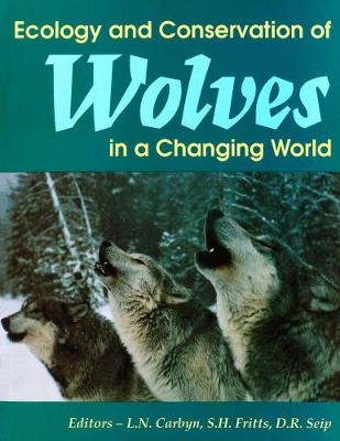 Ecology and Conservation of Wolves in a Changing World - Occasional Publications Series (Hardback)