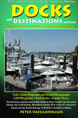 Docks and Destinations: With GPS (Paperback)