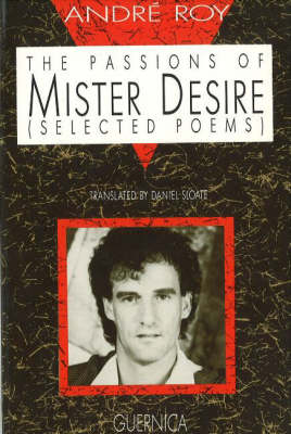 Passions of Mister Desire: Selected Poems (Paperback)