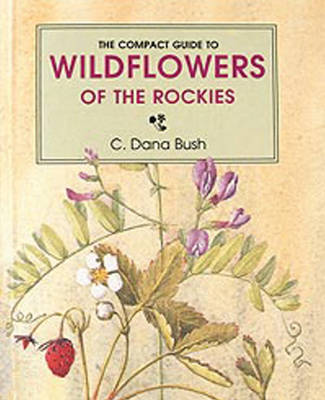 Compact Guide to Wildflowers of the Rockies (Paperback)