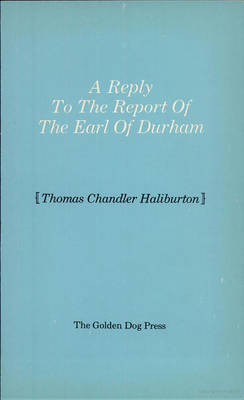Reply to the Report of the Earl of Durham (Paperback)