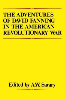 The Adventures Of David Fanning in the American Revolutionary War (Paperback)